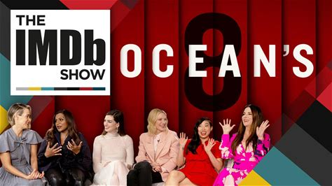 The IMDb Show -- The cast of 'Ocean's 8' pick the iconic roles from cinematic history they would love to steal and make their own.