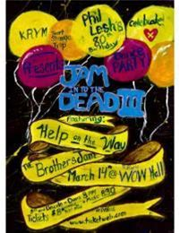 Jam Into the Dead III: Help On The Way & Brothers Jam - Celebrating Phil's 80th Birthday about Jam Into the Dead III: Help On The Way & Brothers Jam - Celebrating Phil's 80th Birthday