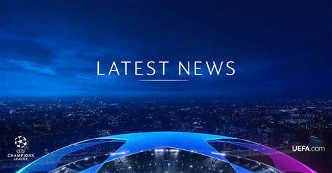 Latest   UEFA Champions League