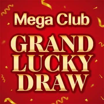 Mega Club Grand Lucky Draw