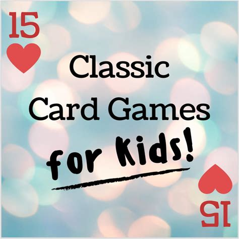 15 Simple, Easy and Fun Classic Card Games for Kids
