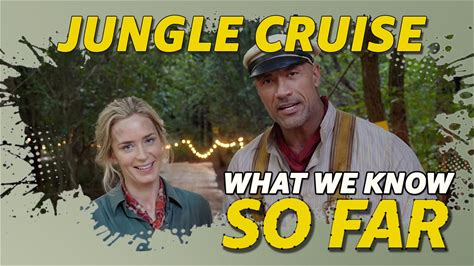 So Far -- Dwayne Johnson and Emily Blunt are bringing a classic Disneyland ride to life. Here's what we know about 'Jungle Cruise' so far.