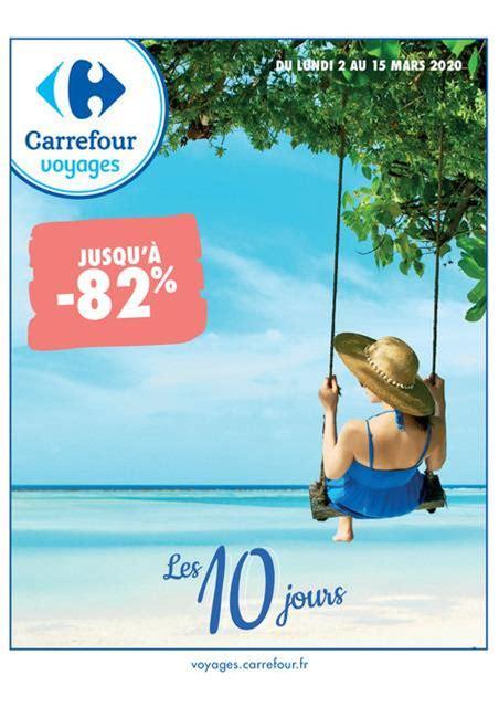 Les 10 jours Carrefour Voyages : jusqu'à -82 Du 02/03 au 15/03