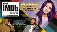 The IMDb Show -- Adria Arjona goes head-to-head with massive monsters in 'Pacific Rim Uprising,' and John Boyega and Scott Eastwood face off in our Robot Battle Bracket.