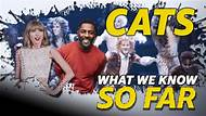 "So Far -- After years in development, the film adaptation of Broadway musical ""Cats"" will claw its way into theaters this year. Here's what we know about 'Cats' so far."