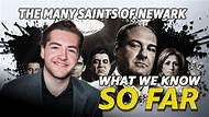 So Far -- The Sopranos are back, but this time with a whole new Gandolfini. Here's what we know about 'The Many Saints of Newark' so far.