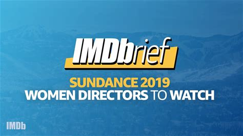 IMDbrief -- This IMDbrief breaks down how this year's fest wants to stand out from all the rest. Let's spotlight the women directors of Sundance 2019.