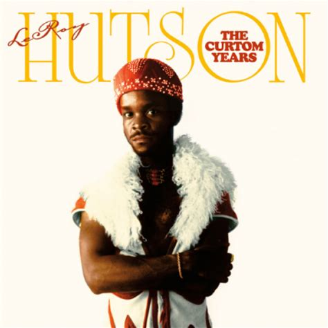 Listen to LeRoy Hutson's Love-Inspired Classics: 'The Curtom Years'