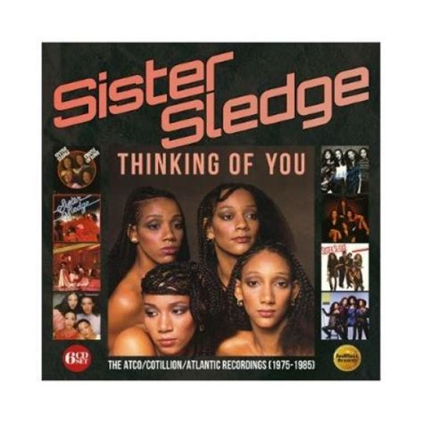 SISTER SLEDGE: Thinking Of You – The Atco/Cotillion/Atlantic Recordings (1973-1985), 6-CD Box Set