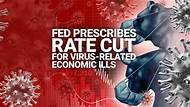 Fed Prescribes Rate Cut for Virus-Related Economic Ills