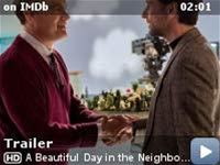 A Beautiful Day in the Neighborhood -- A timely story of kindness triumphing over cynicism, based on the true story of a real-life friendship between Fred Rogers and journalist Tom Junod. After a jaded magazine writer is assigned a profile of Fred Rogers, he overcomes his skepticism, learning about empathy, kindness, and decency from America's most beloved neighbor.