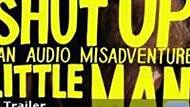 Shut Up Little Man! An Audio Misadventure -- When two friends tape-recorded the fights of their violently noisy neighbors, they accidentally created one of the world's first 'viral' pop-culture sensations.