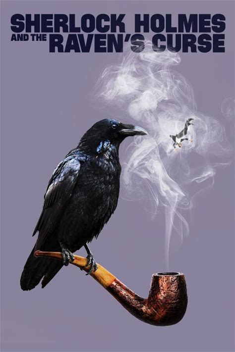 Family reunions can be murder. Sherlock Holmes and The Raven's Curse