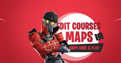 Edit Course Maps - Fortnite Maps