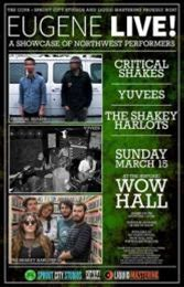 Eugene LIVE! - The Critical Shakes, Yuvees, The Shaky Harlots about Eugene LIVE! - The Critical Shakes, Yuvees, The Shaky Harlots