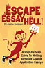 Escape Essay Hell! : A Step-By-Step Guide to Writing ...