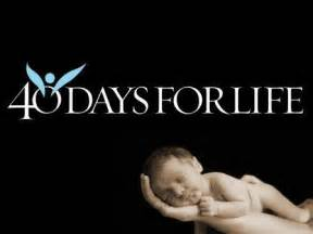 yesterday marked the first day of 40 days for life 40 days set aside ...