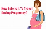 Safe To Travel When Pregnant - Best Naked Ladies