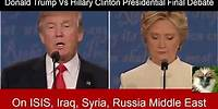 9 Donald Trump Vs Hillary Clinton On ISIS Iraq Syria Russia Middle East