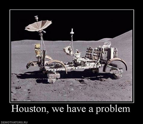WHAT DOES THE QUOTE HOUSTON WE HAVE A PROBLEM MEAN image ...