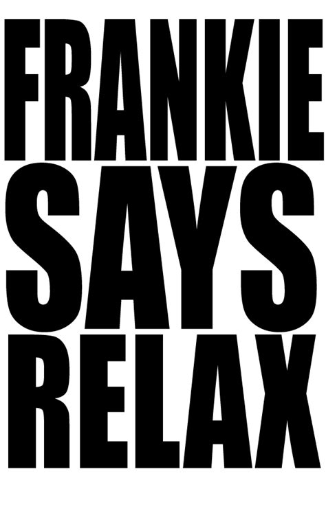 Relax - Frankie Goes to Hollywood. Can't help it - one of ...