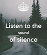 Listen to the sound of silence Poster | hoon_from_the_moon ...