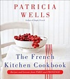 Cookbook giveway - The French Kitchen Cookbook by Patricia ...