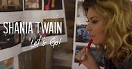 """Shania Twain Talks About Man! I Feel Like A Woman! For """"Let's Go!"""" (Episode 4)"""
