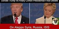 10 Trump Vs Hillary On Aleppo Syria Russia And ISIS
