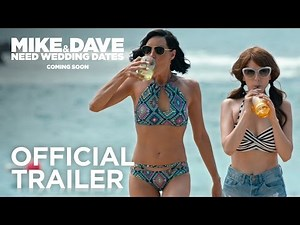 Mike and Dave Need Wedding Dates | Official Trailer [HD ...